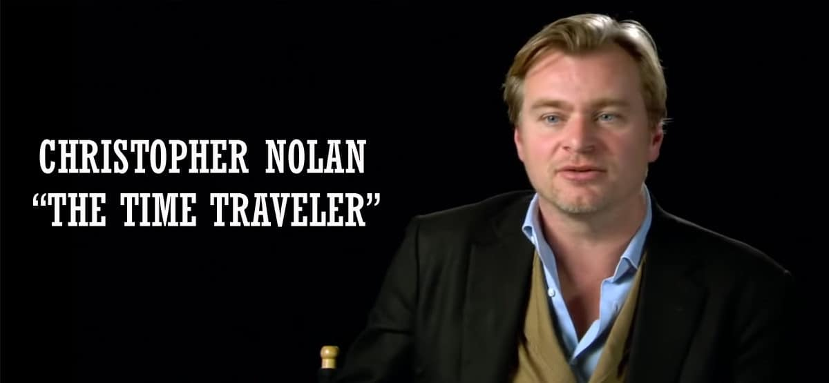 CHRISTOPHER NOLAN THE TIME TRAVELER