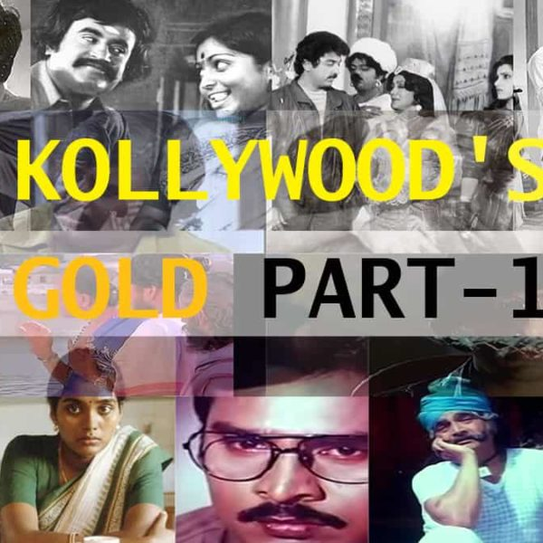 List of must watch GOLDEN KOLLYWOOD movies